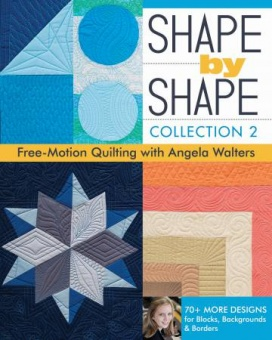 Shape by Shape Collection 2 - Free-Motion Quilting with Angela Walters