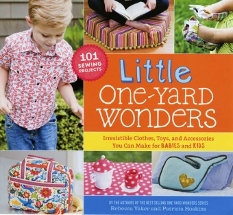 Little One Yard Wonders - 101 Nähprojekte für Babies & Kinder