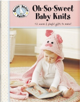 Oh-So-Sweet Baby Knits - Gooseberry Patch