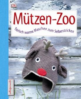Mützen-Zoo - Tierisch warme Maschen zum Selberstricken