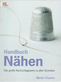 Handbuch Nähen - Das große Nachschlagewerk zu allen Techniken