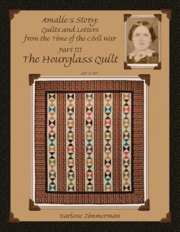 The Hourglass Quilt - Amalie's Story: Quilts & Letters from the Time of the Civil War Part III - MÄNGELEXEMPLAR