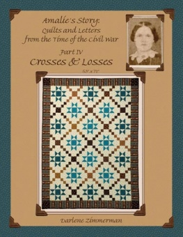 Crosses & Losses - Amalie's Story: Quilts & Letters from the Time of the Civil War Part IV - MÄNGELEXEMPLAR