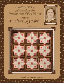 Amalie's Log Cabin - Amalie's Story: Quilts & Letters from the Time of the Civil War Part II - MÄNGELEXEMPLAR