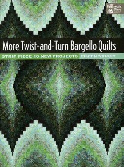 More Twist and Turn Bargello - Patchworkbuch