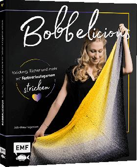 BOBBELicious – Kleidung, Tücher und mehr mit Farbverlaufsgarnen stricken
