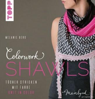 Colorwork Shawls Tücher stricken mit Farbe. Knit in Color - Melanie Berg - Mairlynd Strickbuch