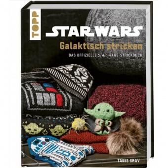 Star Wars: Galaktisch stricken - Das offizielle Star Wars-Strickbuch