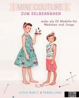 Mini Couture zum Selbernähen für Jungs & Mädchen
