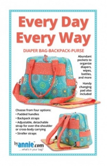 Wickeltasche / Wickelrucksack - Every Day Every Way Diaper Bag-Packpack-Purse - by Annie Schnittmuster