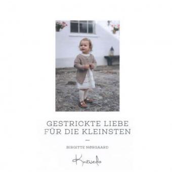 Gestrickte Liebe für die Kleinsten - Lang Yarn Strickbuch für Babies & Kleinkinder - Brigitte Norgaard / Knitwedo