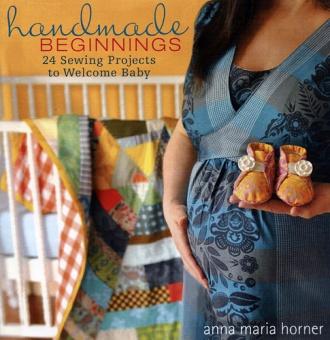Handmade Beginnings von Anna Maria Horner