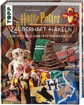 Harry Potter: Zauberhaft Häkeln - Offizielles Häkelbuch mit Hogwarts Häkelanleitungen