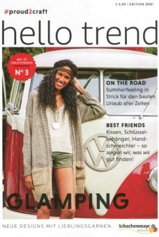 Hello Trend Magazin Edition 3 #proud2craft Glamping- Schachenmayr Häkelzeitschrift & Strickmagazin