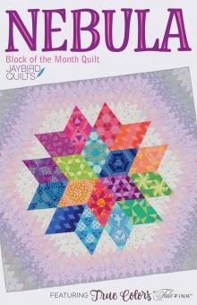 Tula Pink Nebula True Colors BOM Anleitungsbuch - Jaybird Quilts Block des Monats - BOM Pattern