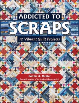 Addicted to Scraps - Bonnie K. Hunter / Quiltville