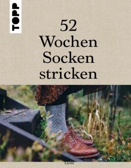 52 Wochen Socken stricken - Die schönsten Stricksocken internationaler Designerinnen - Strickanleitungssammlung
