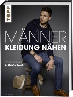 Männer Kleidung Nähen - Herrenschnitte in Größe 46-60 - Sebastian Hoofs