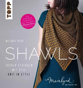Shawls Tücher stricken mit Stil. Knit in Style - Melanie Berg - Mairlynd Strickbuch
