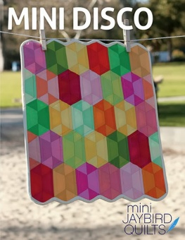 Mini Disco Miniaturquilt - Hex'N'More Schnittmuster - Jaybird Quilts