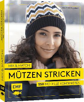 Mix and Match! Mützen stricken 550 Modelle kombinieren - Frau Feinmotorik / Julia-Maria Hegenbart