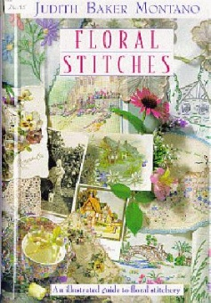 Judith Baker Montano Floral Stitches