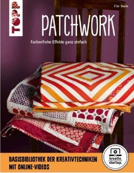 Patchwork - Farbenfrohe Effekte ganz einfach - Patchworkbuch