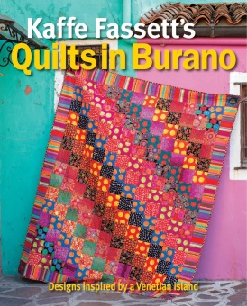 Kaffe Fasset's Quilts in in Burano - Designs inspired by a Venetian island with the Kaffe Collective Fabrics - Patchworkbuch