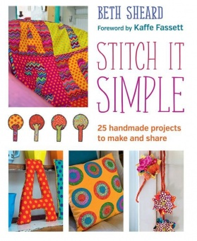 Stitch it Simple Kaffe Fassett Collective meets Beth Sheard - 25 handmade projects to make and share