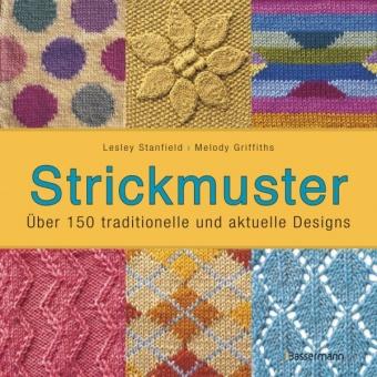 Strickmuster - Über 150 traditionelle und aktuelle Designs