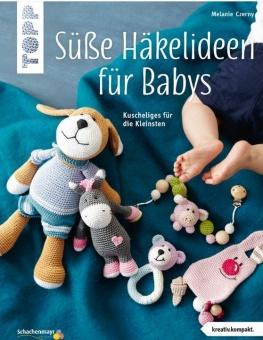 Süße Häkelideen für Babys - Kuscheliges für die Kleinsten von Melanie Czerny