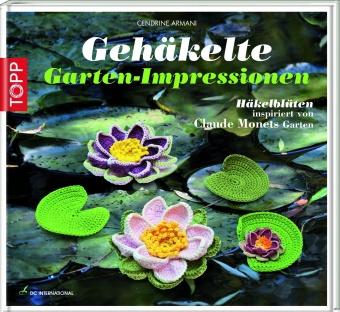 Gehäkelte Gartenimpressionen - Cendrine Aramani