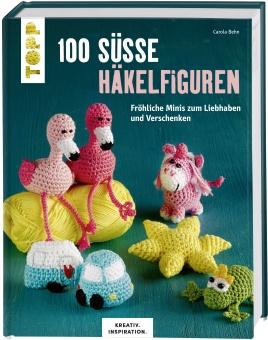 100 süße Häkelfiguren - Fröhliche Minis zum Liebhaben und Verschenken