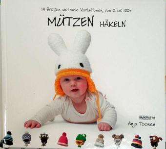 Mützen häkeln - Anja Toonen - Deutsche Häkelanleitungen