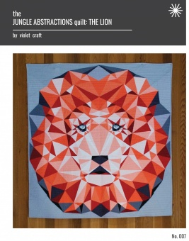 The Lion - The Jungle Abstractions Quilt by Violet Craft - Anleitung / Löwen Schnittmuster