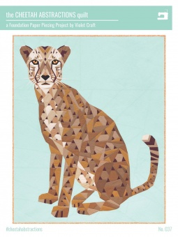 The Cheetah Abstractions Quilt  - The Jungle Abstractions Geparden Wildkatzen Quilt by Violet Craft - FPP Anleitung / Schnittmuster
